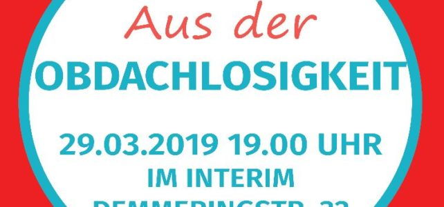 Wege in und aus der Obdachlosigkeit – Podiumsdiskussion und Ausstellungseröffnung am 29. März im Interim